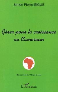Gérer pour la croissance au Cameroun : hommage au professeur Elie Nida II