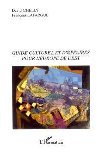 Guide culturel et d'affaires pour l'Europe de l'Est