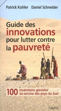 Guide des innovations pour lutter contre la pauvreté : 100 inventions géniales au service des pays du Sud