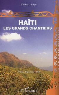 Haïti, les grands chantiers