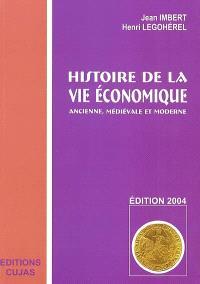 Histoire de la vie économique ancienne, médiévale et moderne