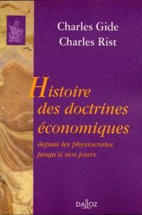 Histoire des doctrines économiques : depuis les physiocrates jusqu'à nos jours