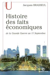 Histoire des faits économiques. Volume 3, De la Grande Guerre au 11 septembre