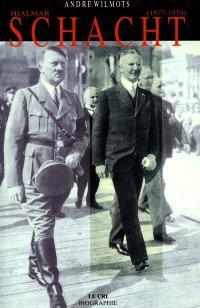 Hjalmar Schacht (1877-1970) : grand argentier d'Hitler
