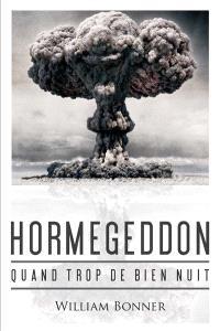 Hormegeddon : quand trop de bien nuit
