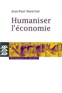 Humaniser l'économie