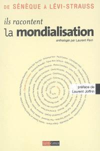 Ils racontent la mondialisation : de Sénèque à Lévi-Strauss