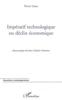 Impératif technologique ou déclin économique