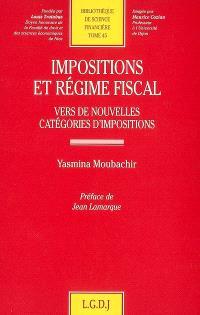Impositions et régime fiscal : vers de nouvelles catégories d'impositions