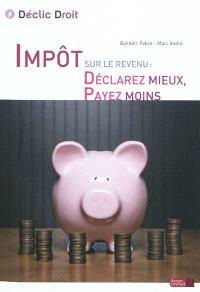 Impôt sur le revenu : déclarez mieux, payez moins !
