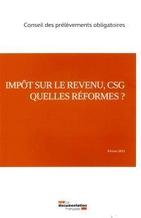 Impôt sur le revenu, CSG, quelles réformes ?