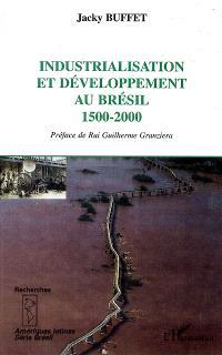 Industrialisation et développement au Brésil, 1500-2000