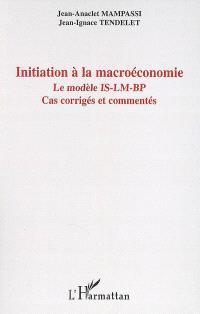Initiation à la macroéconomie : le modèle IS-LM-BP