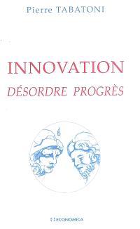 Innovation : désordre, progrès