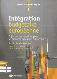 Intégration budgétaire européenne : enjeux et perspectives pour les finances publiques européennes