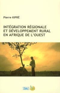 Intégration régionale et développement rural en Afrique de l'Ouest