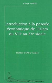 Introduction à la pensée économique de l'islam du VIIIe au XVe siècle