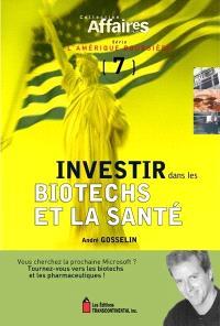 Investir dans les biotechs et la santé