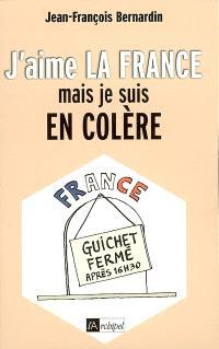 J'aime la France... mais je suis en colère