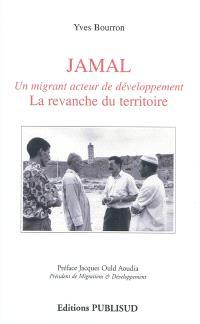 Jamal : un migrant acteur du développement : la revanche du territoire
