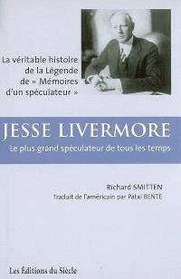 Jesse Livermore : le plus grand spéculateur de tous les temps