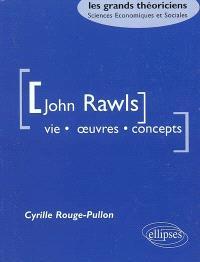John Rawls : vie, oeuvres, concepts