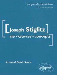 Joseph Stiglitz : vie, oeuvres, concepts