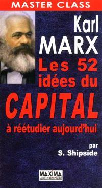 Karl Marx : les 52 idées du Capital à réétudier aujourd'hui
