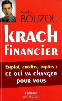 Krach financier : emploi, crédits, impôts : ce qui va changer pour vous