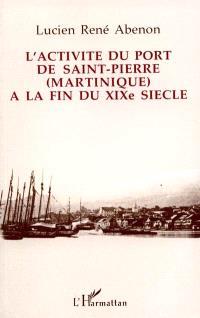 L'activité du port de Saint-Pierre (Martinique) à la fin du XIXe siècle