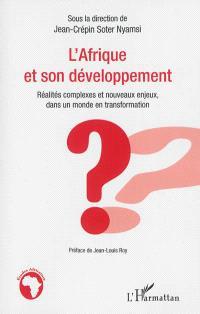 L'Afrique et son développement : réalités complexes et nouveaux enjeux, dans un monde en transformation