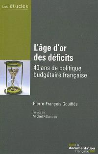 L'âge d'or des déficits : 40 ans de politique budgétaire française