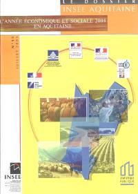 L'année économique et sociale 2004 en Aquitaine