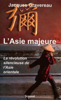 L'Asie majeure : la révolution silencieuse de l'Asie orientale