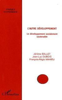 L'autre développement : le développement socialement soutenable