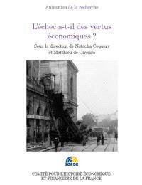 L'échec a-t-il des vertus économiques ? : congrès de l'Association française d'histoire économique des 4 et 5 octobre 2013