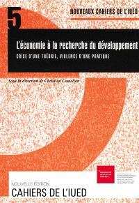 L'économie à la recherche du développement : crise d'une théorie, violence d'une pratique