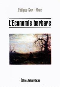 L'économie barbare