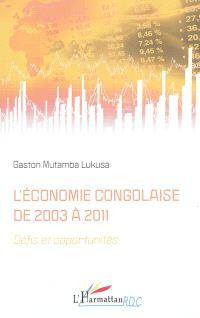 L'économie congolaise de 2003 à 2011 : défis et opportunités