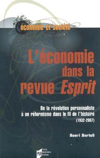 L'économie dans la revue Esprit : de la révolution personnaliste à un réformisme dans le fil de l'histoire (1932-2007)