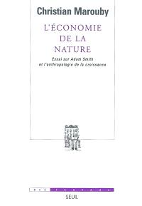 L'économie de la nature : essai sur Adam Smith et l'anthropologie de la croissance