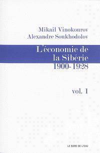 L'économie de la Sibérie. Volume 1, 1900-1928