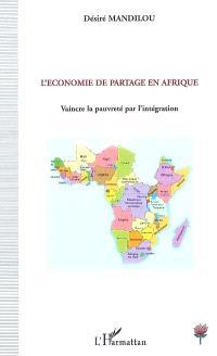 L'économie de partage en Afrique : vaincre la pauvreté par l'intégration