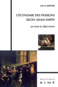 L'économie des passions selon Adam Smith : les noms du père d'Adam