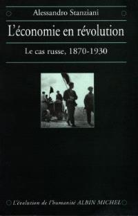 L'économie en révolution : le cas russe 1870-1930