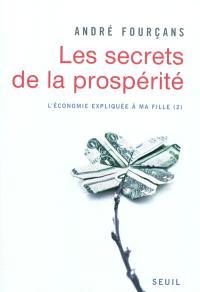 L'économie expliquée à ma fille. Volume 2, Les secrets de la prospérité
