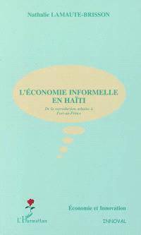 L'économie informelle en Haïti : de la reproduction urbaine à Port-au-Prince