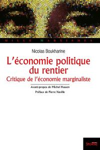 L'économie politique du rentier : la théorie de la valeur et du profit de l'école autrichienne (critique de l'économie marginaliste)