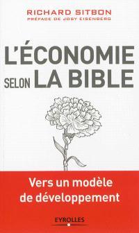 L'économie selon la Bible : vers un modèle de développement