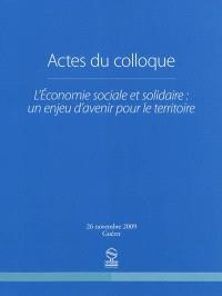 L'économie sociale et solidaire : un enjeu d'avenir pour le territoire : actes du colloque